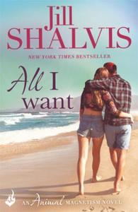 All I Want: Animal Magnetism Book 7