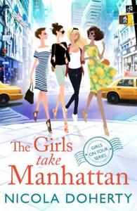 The Girls Take Manhattan (Girls On Tour: Escape to New York with friends this sum
