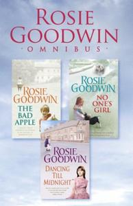 Rosie Goodwin Omnibus: The Bad Apple, No