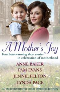 A Mother's Joy: A Short Story Collection