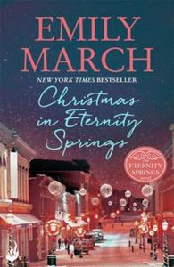 Christmas in Eternity Springs: Eternity: A heartwarming, uplifting, feel-good rom