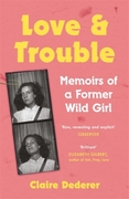Love and Trouble: Memoirs of a Former Wi
