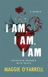 I am, I am, I am: Seventeen Brushes with