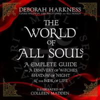 The World of All Souls: A Complete Guide to A Discovery of Witch