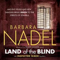 Land of the Blind (Inspector Ikmen Myste: A fast-paced Istanbul-based crime thrill