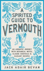 A Spirited Guide to Vermouth