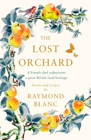The Lost Orchard: A French chef rediscovers a great Britis