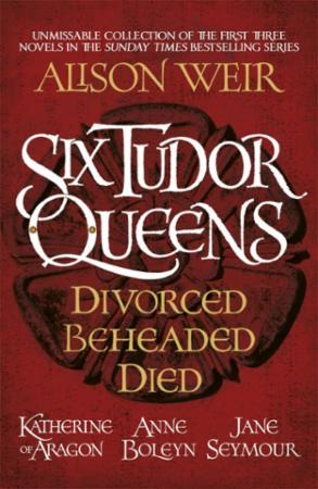 Bilde av Six Tudor Queens: Divorced, Beheaded, Di: Amazing Value Collection Of The First Th