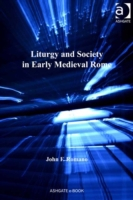 Liturgy and Society in Early Medieval Ro