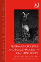 Pilgrimage, Politics and Place-Making in