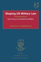 Shaping US Military Law