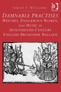 Damnable Practises: Witches, Dangerous W