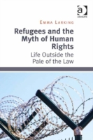 Refugees and the Myth of Human Rights