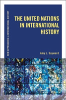 The United Nations in International Hist