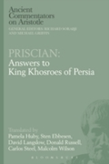 Priscian: Answers to King Khosroes of Pe