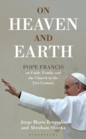 On Heaven and Earth - Pope Francis on Fa