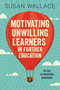 Motivating Unwilling Learners in Further