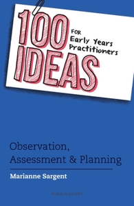 100 Ideas for Early Years Practitioners: