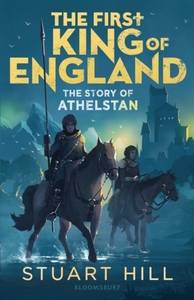 The First King of England: The Story of