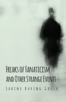 Freaks of Fanaticism and Other Strange E