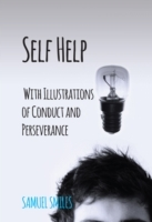 Self Help; With Illustrations of Conduct