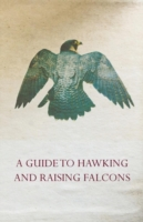 Guide to Hawking and Raising Falcons - W