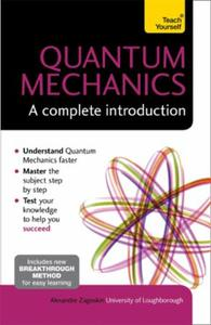 Quantum Mechanics: A Complete Introducti