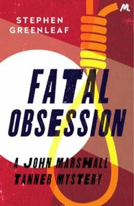 Fatal Obsession: A John Marshall Tanner Mystery