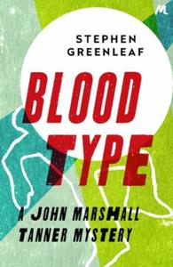 Blood Type: A John Marshall Tanner Mystery