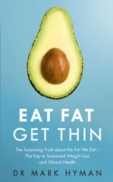 Eat Fat Get Thin: Why the Fat We Eat Is the Key to Sustain