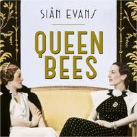 Queen Bees: Six Brilliant and Extraordinary Society