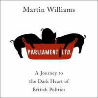 Parliament Ltd: A journey to the dark heart of British p