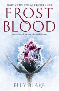 Frostblood: the epic New York Times best: The Frostblood Saga Book One
