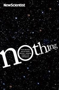 Nothing: From absolute zero to cosmic oblivion --