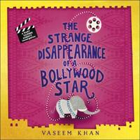 The Strange Disappearance of a Bollywood: Baby Ganesh Agency Book 3