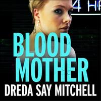 Blood Mother: A gritty read - you'll be hooked (Flesh