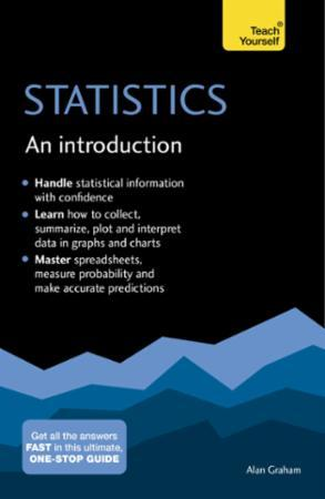 Statistics: An Introduction: Teach Yours: The Easy Way to Learn Stats