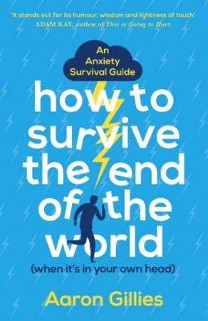 Bilde av How To Survive The End Of The World (whe: An Anxiety Survival Guide