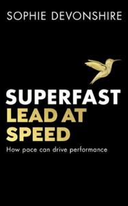 Superfast: Lead at speed - Shortlisted for Best Lea