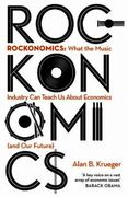Rockonomics: What the Music Industry Can Teach Us Abo