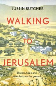 Walking to Jerusalem: Blisters, hope and other facts on the gr