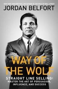 Way of the Wolf: Straight line selling: Master the art of