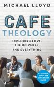 Café Theology: Exploring love, the universe and everyth