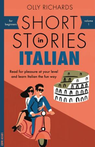 Short Stories in Italian for Beginners: Read for pleasure at your level, expand