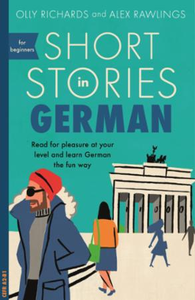 Short Stories in German for Beginners: Read for pleasure at your level, expand