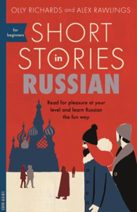 Short Stories in Russian for Beginners: Read for pleasure at your level, expand