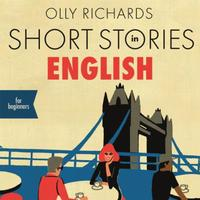 Short Stories in English for Beginners: Read for pleasure at your level, expand