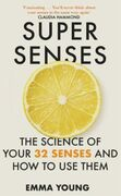 Super Senses: The Science of Your 32 Senses and How to