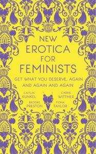 New Erotica for Feminists: Get What You Deserve, Again and Again an