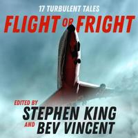 Flight or Fright: 17 Turbulent Tales Edited by Stephen Kin